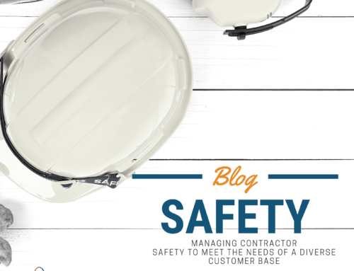 Managing Contractor Safety to Meet the Needs of a Diverse Customer Base  by: Thomas J. Adams, Guest Blogger